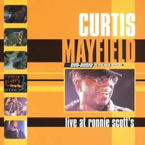 Curtis Mayfield - Live At Ronnie Scott