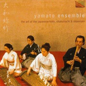 Yamato Ensemble: the Art of the Japanese Koto, Shakuhachi and Shamisen