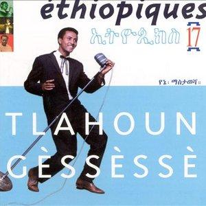 Ethiopiques, Vol. 17: Tlahoun Gèssèssè