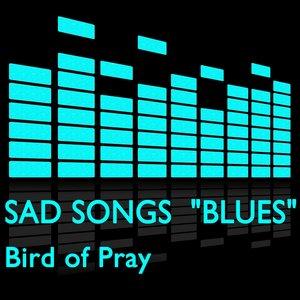 "Sad Songs ""Blues"""