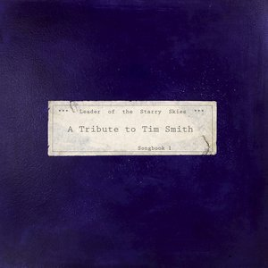 Leader Of The Starry Skies - A Tribute To Tim Smith (Songbook One)