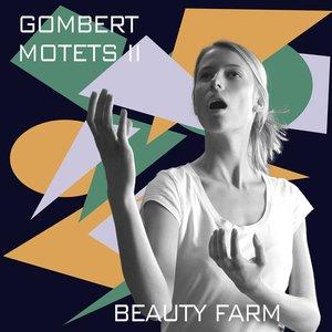 Gombert: Motets, Vol. 2