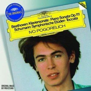 Beethoven: Piano Sonata, Op.111 / Schumann: Symphonic Etudes, Op.13; Toccata Op.7 / Chopin: Nocturne Op.55/2; Etudes Op.10 Nos.8 & 10, Op.25 No.6