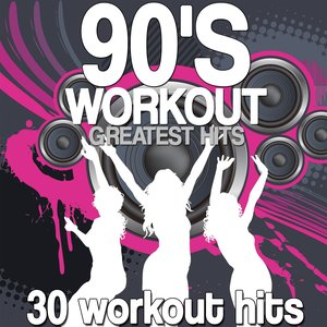 90's Workout Greatest Hits (30 Workout Hits)