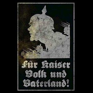 Für Kaiser, Volk und Vaterland! / Stoßtrupp 1917