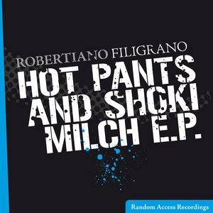 Hot Pants And Shoki Milch E.P.