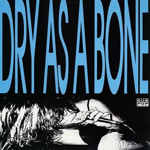 Dry As A Bone
