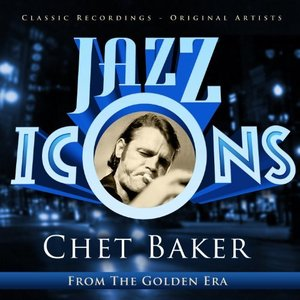 Chet Baker - Jazz Icons from the Golden Era