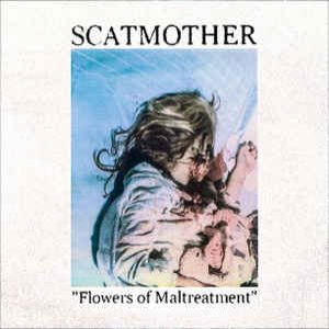 Flowers Of Maltreatment