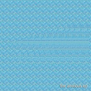 The Anxious EP