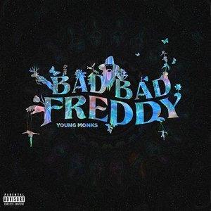 Bad Bad Freddy