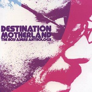 Destination Motherland: The Roy Ayers Anthology