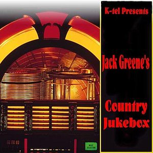 K-tel Presents Jack Greene's Country Jukebox