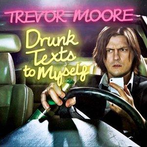 Drunk Texts To Myself