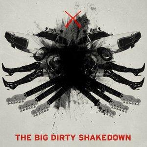 The Big Dirty Shakedown