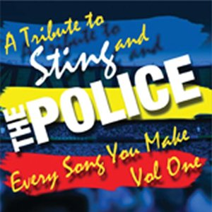 Every Song You Make Vol.1 - A Tribute To Sting & The Police
