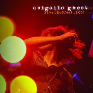 Abigail's Ghost Live_RoSFest_2009