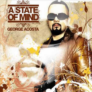 A State Of Mind (Compiled & Mixed by George Acosta)