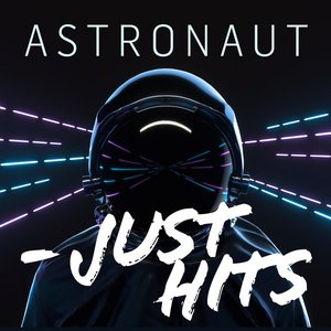 Astronaut - Just Hits