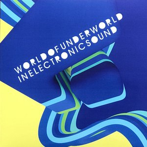 World Of Underworld In Electronic Sound