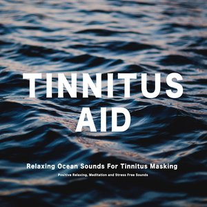 Relaxing Ocean Sounds For Tinnitus Masking