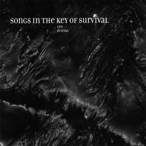 Songs in the Key of Survival
