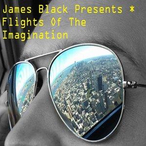 James Black Presents: Flights of the Imagination