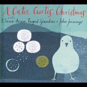 A Catie Curtis Christmas (feat. Elana Arian, Ingrid Graudins & John Jennings)