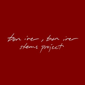 Bon Iver, Bon Iver: Stems Project
