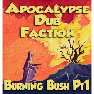 Burning Bush, Pt. 1