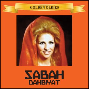 Arabic Golden Oldies: Sabah - Dahabiyat, Vol. 1