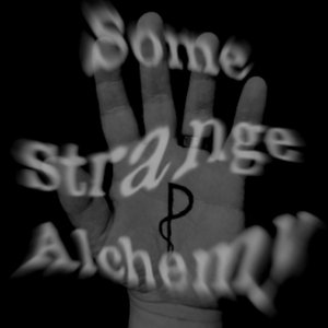 Some Strange Alchemy Plus Songs From Thee Static Lodge