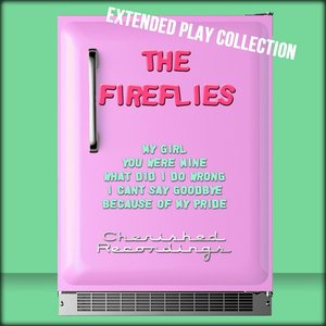The Fireflies: The Extended Play Collection