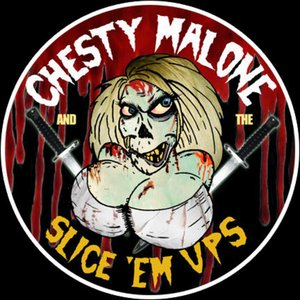 Avatar for Chesty Malone and the Slice 'em Ups