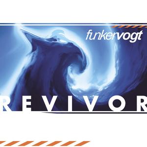 Funker Vogt - Revivor - Lyrics2You