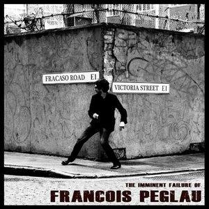 The Imminent Failure of Francois Peglau