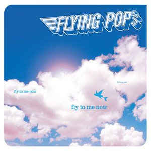 Fly to Me Now