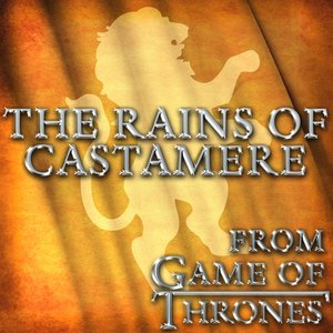 "The Rains of Castamere (From ""Game of Thrones"")"
