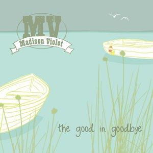 The Good In Goodbye