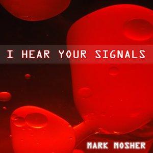 I Hear Your Signals