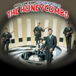 Have I The Right - The Very Best Of The Honeycombs