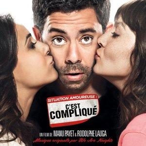 Situation amoureuse : c'est compliqué (Bande originale du film de Manu Payet et Rodolphe Lauga)