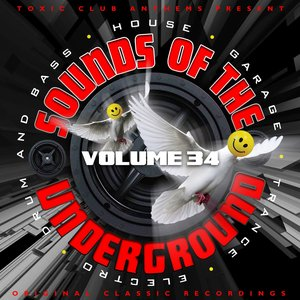 Toxic Club Anthems Present - Sounds of the Underground, Vol. 34