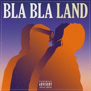 Bla Bla Land [Explicit]