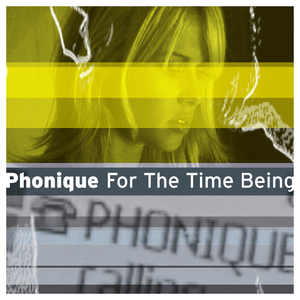 Phonique, For The Time Being