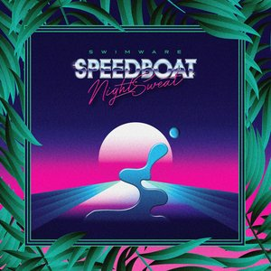 Speedboat Night Sweat
