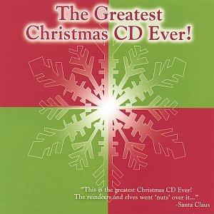 The Greatest Christmas Cd Ever!