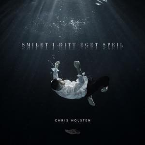 Chris Holsten - Smilet i ditt eget speil