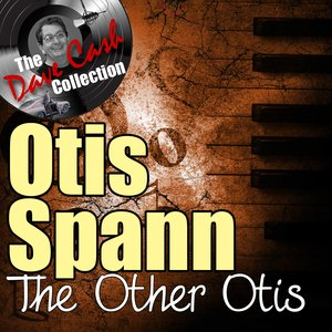The Other Otis - [The Dave Cash Collection]