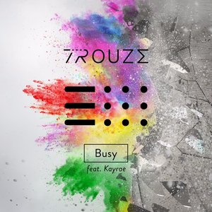 Busy (feat. Kayrae)